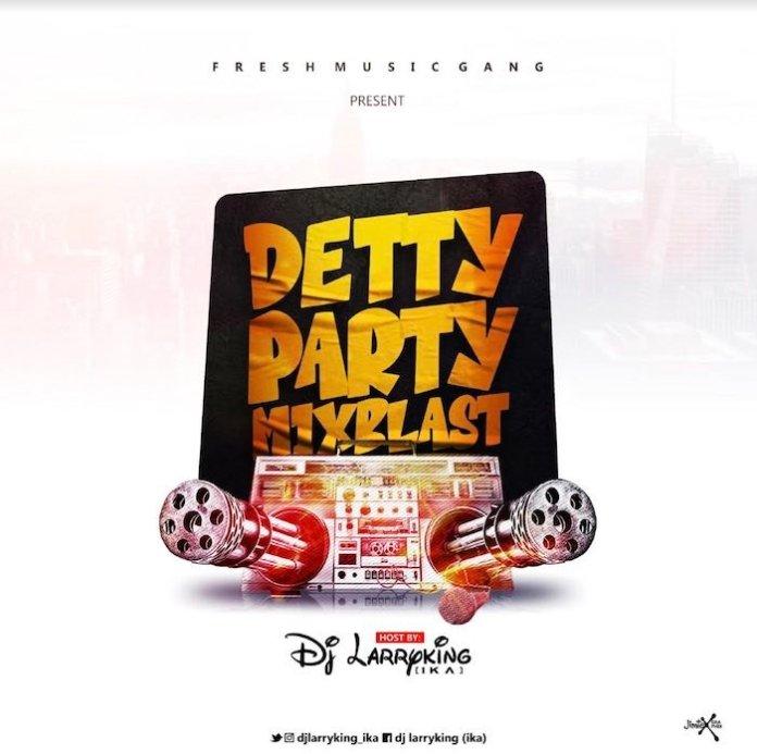 DJ LarryKing Ika Detty Party MixBlast