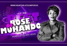 Best Of Rose Muhando Mixtape DJ Mix Mp3 Download