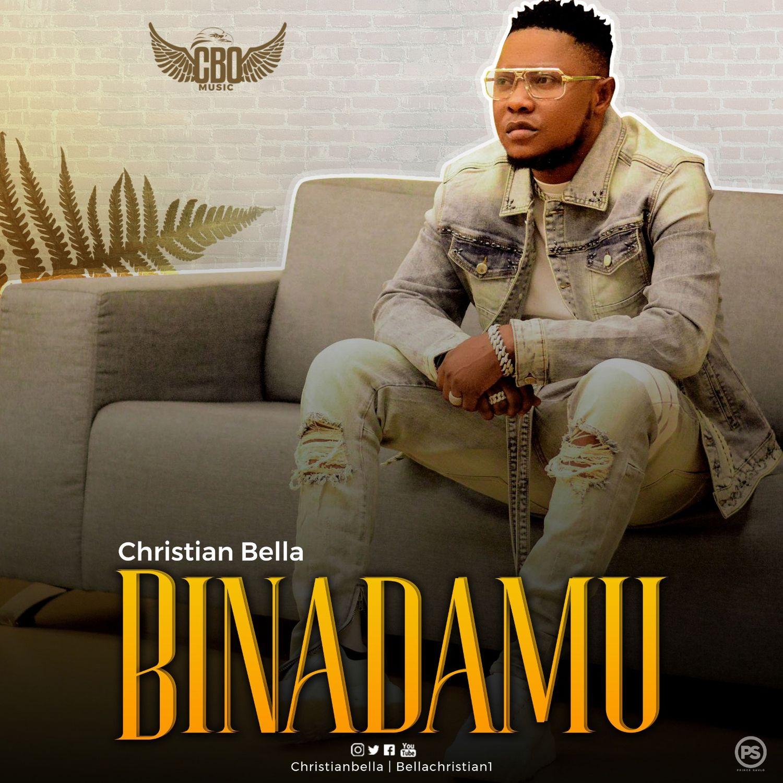 AUDIO | Christian Bella - Binadamu | Download - DJ Mwanga