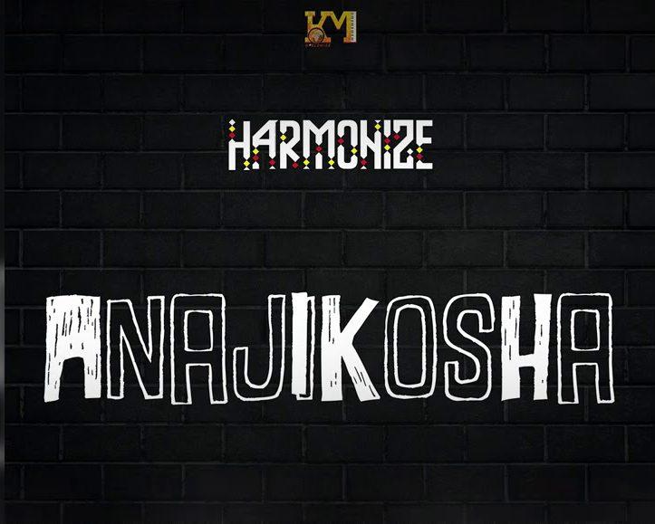AUDIO | Harmonize – Anajikosha | Download