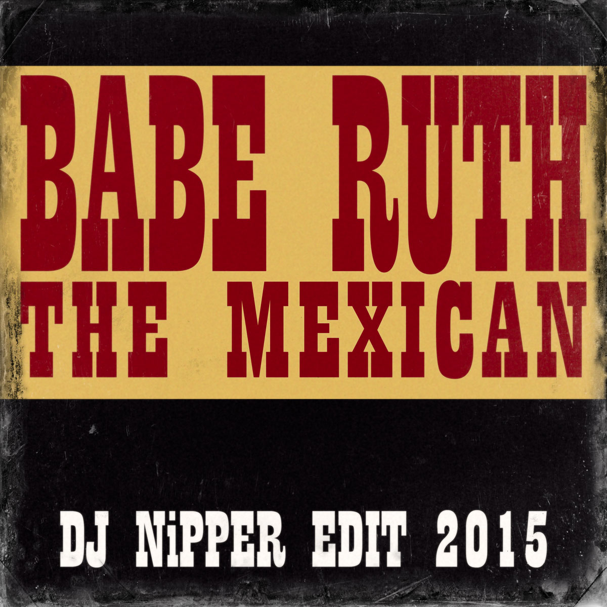 Babe-Ruth-The-Mexican-(Nipper-Edit)1200