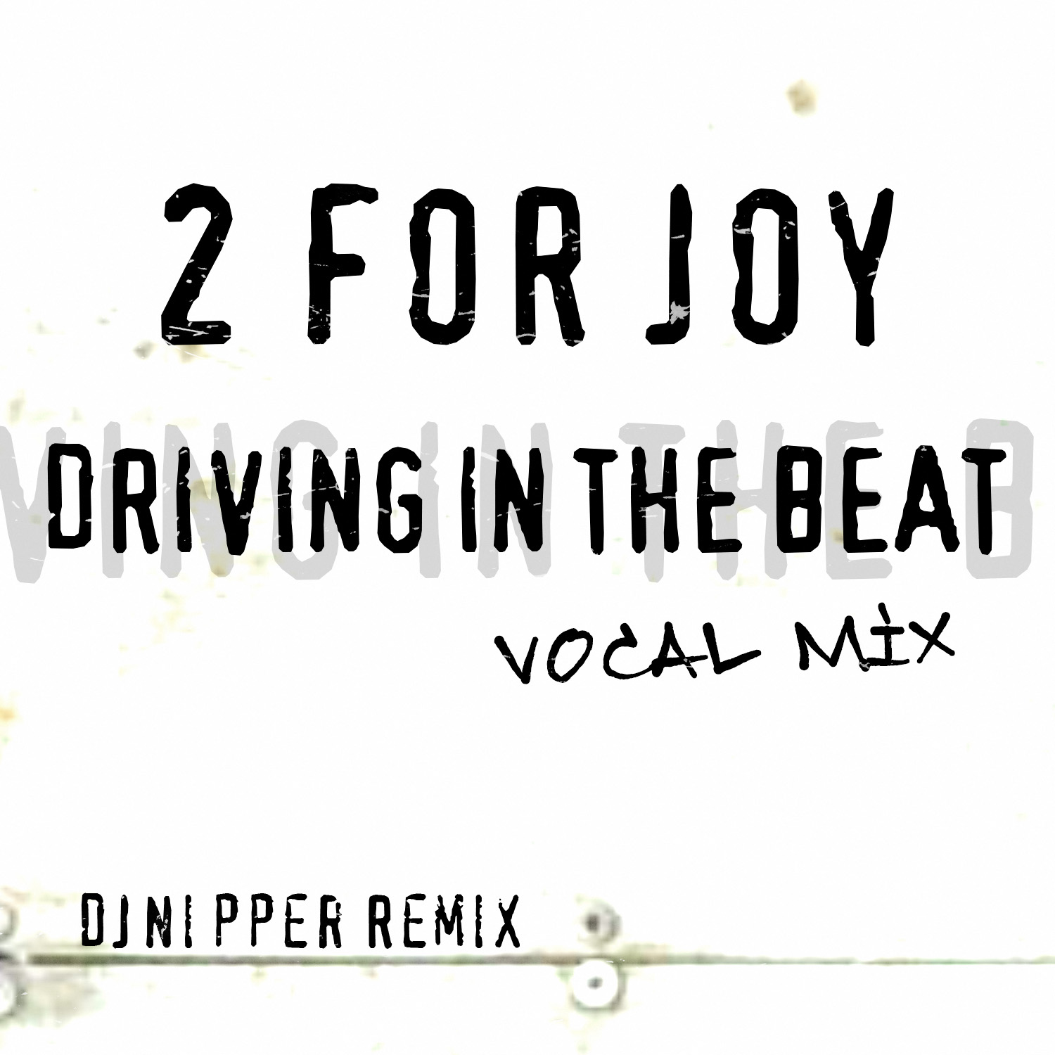 2 For Joy-Driving In The Beat (DJ Nipper Vocal Remix)