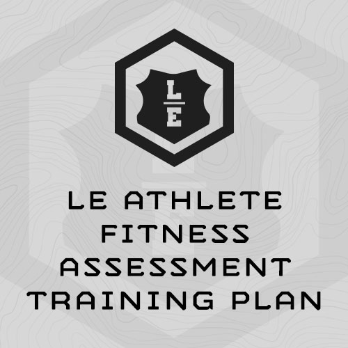 LE Athlete Fitness Assessment Training Plan