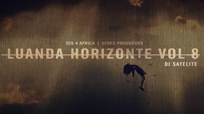Luanda No Horizonte Volume 8 DJ Satelite Kuduro semba afro-house Tiuze Djolo