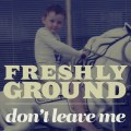 Freshlyground Don't Leave Me Djolo