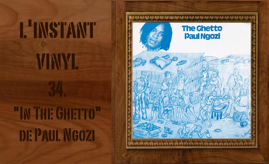 L'instant Vinyle - Paul Ngozi In The Ghetto Djolo Zambie