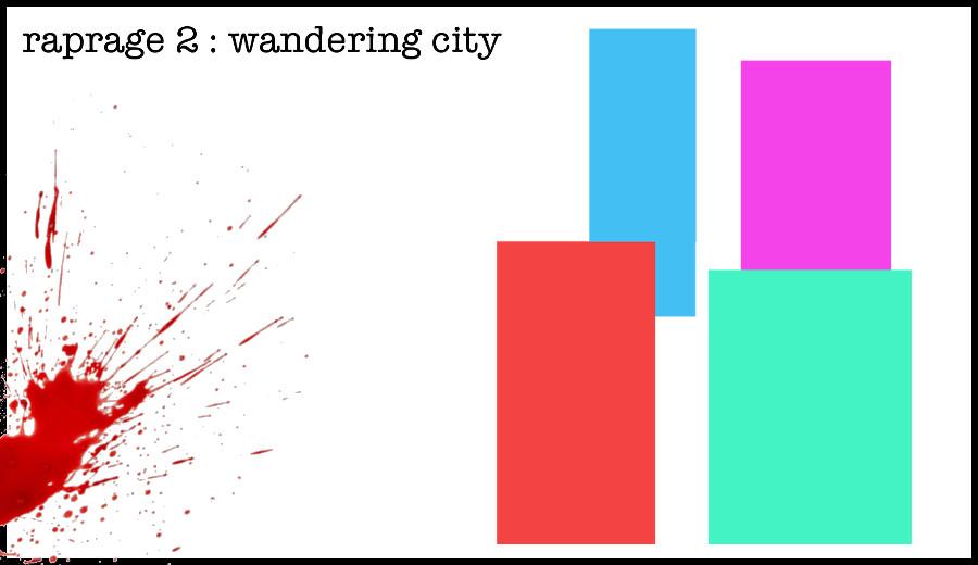 raprage 2 wandering city une Djolo