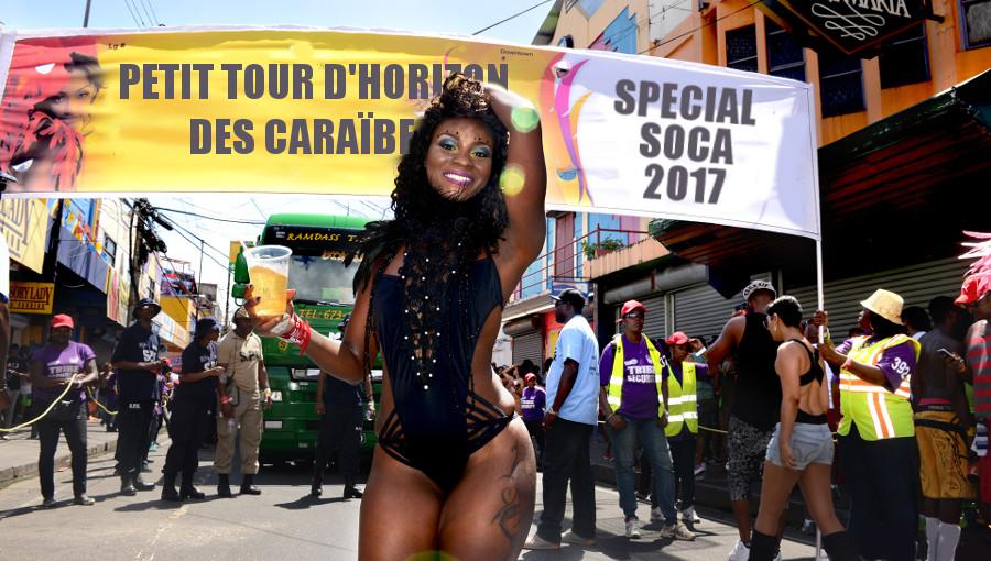 Tour d'horizon des caraibes special soca 2017