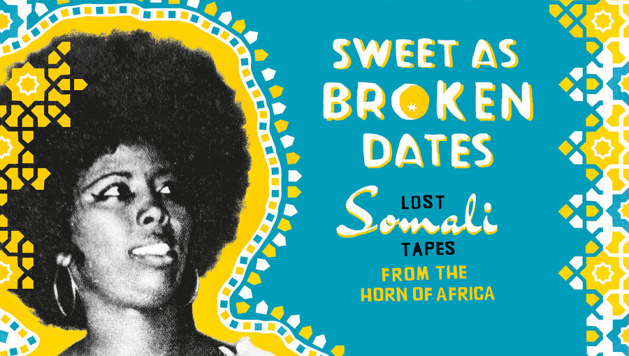 Sweet as broken dates lost somali tapes ostinato records
