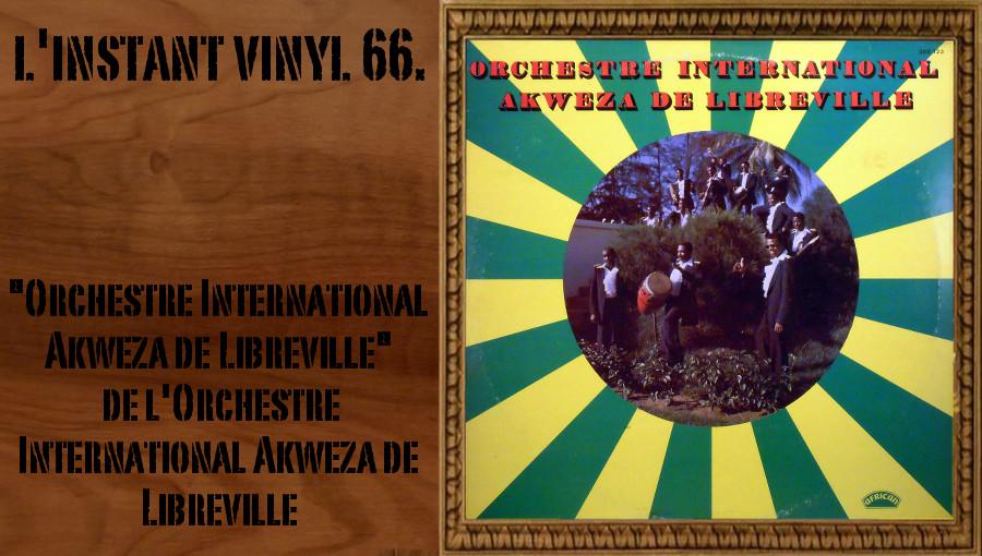 L'instant Vinyl, Orchestre International Akweza de Libreville