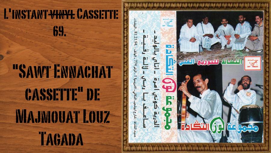 L'instant vinyl Majmouat Louz Tagada, Sawt Ennachat Cassette