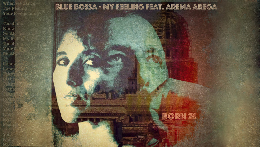 Blue Bossa My Feelings, Arema Arega, Born 74