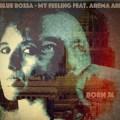 Blue Bossa My Feelings, Arema Arega, Born 74