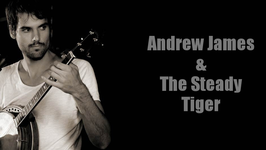 Andrew James & The Steady Tiger