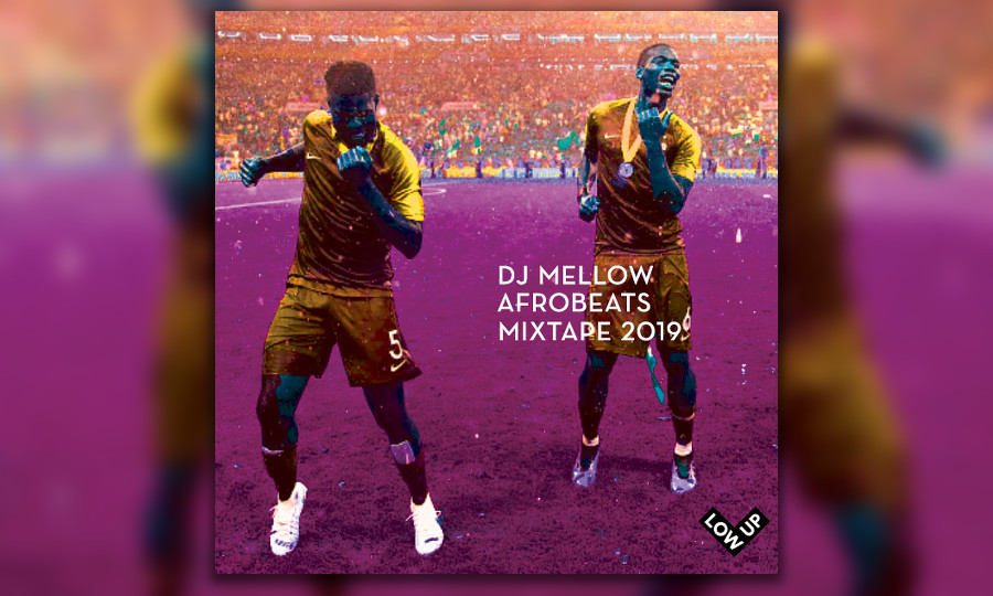 DJ Mellow, Afrobeats Mixtape, 2019, Low Up, Tropical bass, global bass, afrobeat, gqom, mix, Bruxelles