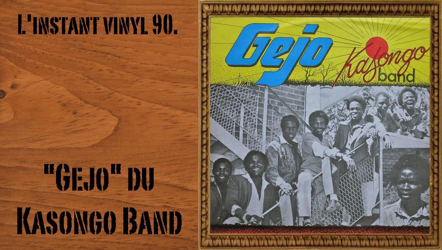 L'instant vinyl, Gejo, Kasongo Band, Chimurenga, sungura