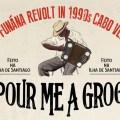 Funana, cap vert, ostinato records, Pour Me A Grog, compilation, the funana revolt in 1990s Cabo Verde, Ferro Gaita, Bitori, Orlando Pantera, Tchota Suari