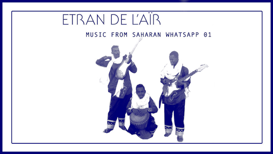 Etran de air, agadez, music from saharan cellphones, music from saharan Whatsapp 01, Sahel Sounds, touareg, musique touareg, niger, Music From Saharan Whatsapp