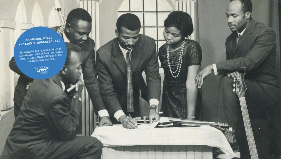 Sharhabil Ahmed, Habibi Funk, The King of sudanese jazz, jazz soudanais, rock n roll, compilation, Argos Farfish, musique soudanaise
