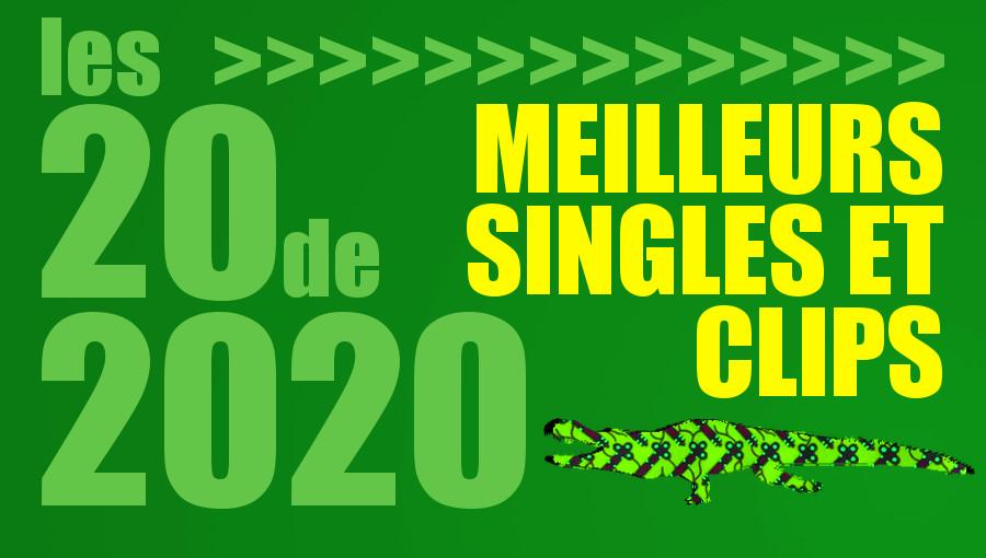 Meilleures Single et Clips 2020