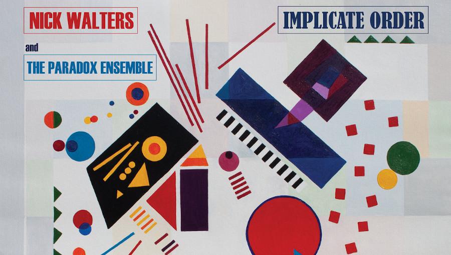 Implicate Order, The Paradox Ensemble, Nick Walters, Volta Region, Diminishing Scale, jazz, jazz britannique, Tenderlonious, Rebecca Nash, ordre implicite, nouvel album, D.O.T Records