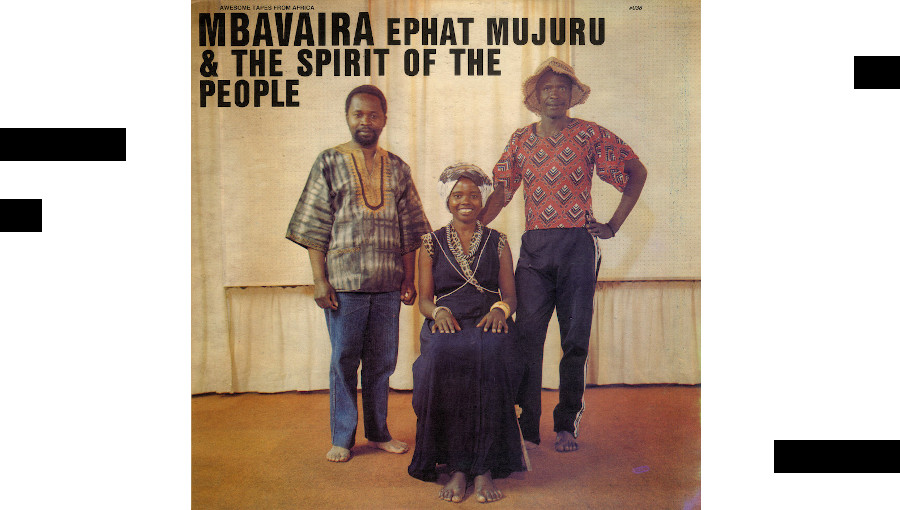 Mbavaira, Ephat Mujuru, The spirit of the people, Awesome tapes from africa, reedition, 1983, zimbabwe, mbira, chimurenga, gramma records, musique zimbabwéenne