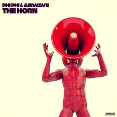 "phi phi & airwave ""the horn"""
