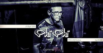 A Night With Phi Phi @ Comme ça 06 04 19
