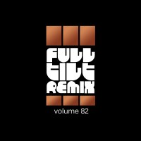 Full Tilt Remix Vol. 82