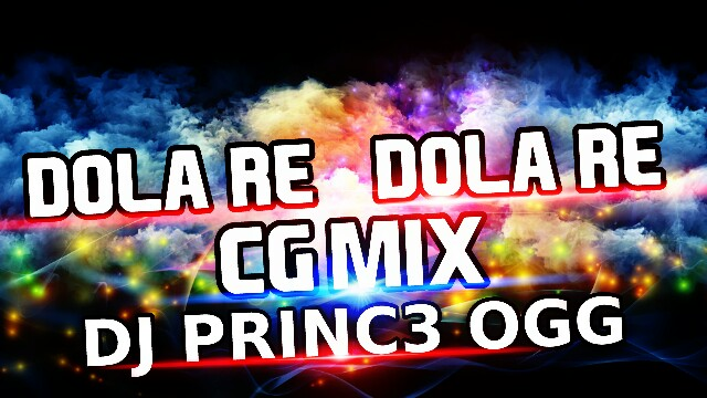 Dola Re Dola Re Ut Cg Mix Dj Princ3 Ogg