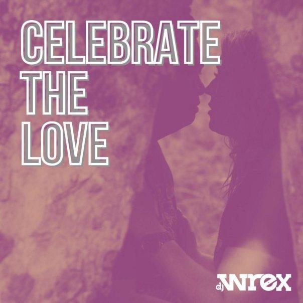 celebrate the love dj wrex los angeles