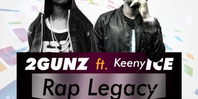 2Gunz ft Keeny Ice - Rap Legacy (Prod by IK)