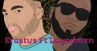Erastus ft Dayodman - Atsufui (Prod by eBeatz)