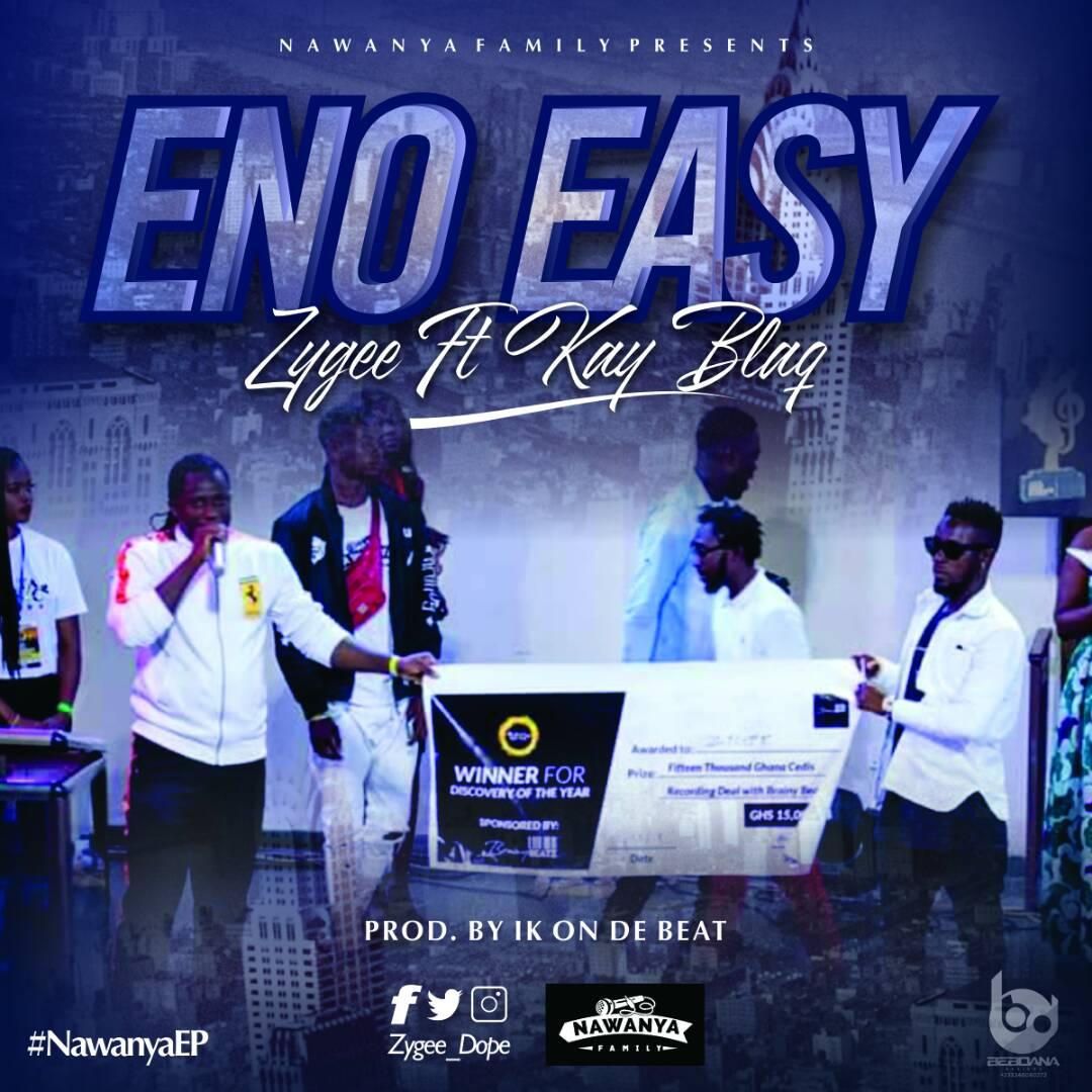 Zygee ft Kay Blaq - Eno Easy (Prod By IK)