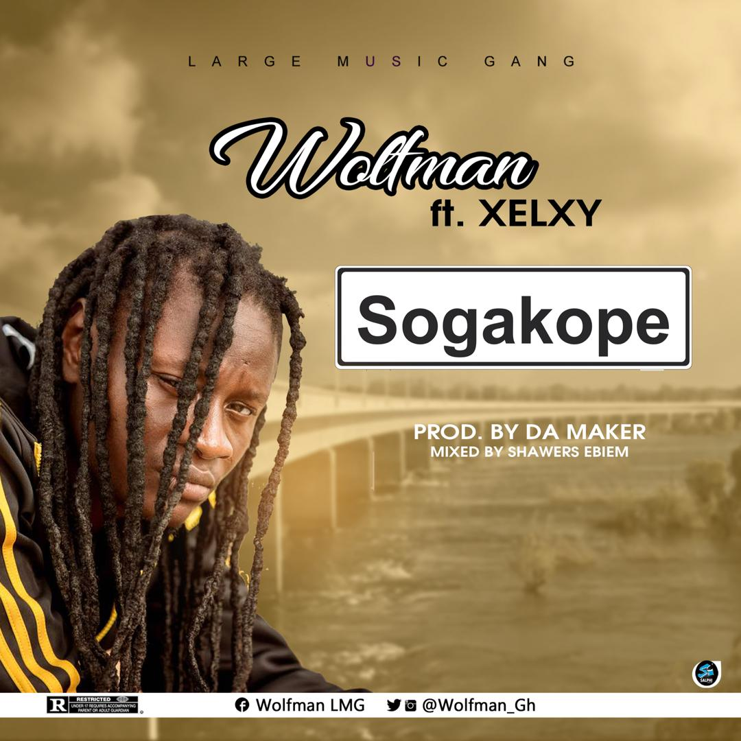 Wolfman ft Xelxy - Sogakope (Mixed By Shawerz Ebiem)