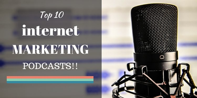top 10 internet marketing podcasts