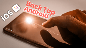 How To Enable iOS 14 Back Tap Feature on Any Android Phone