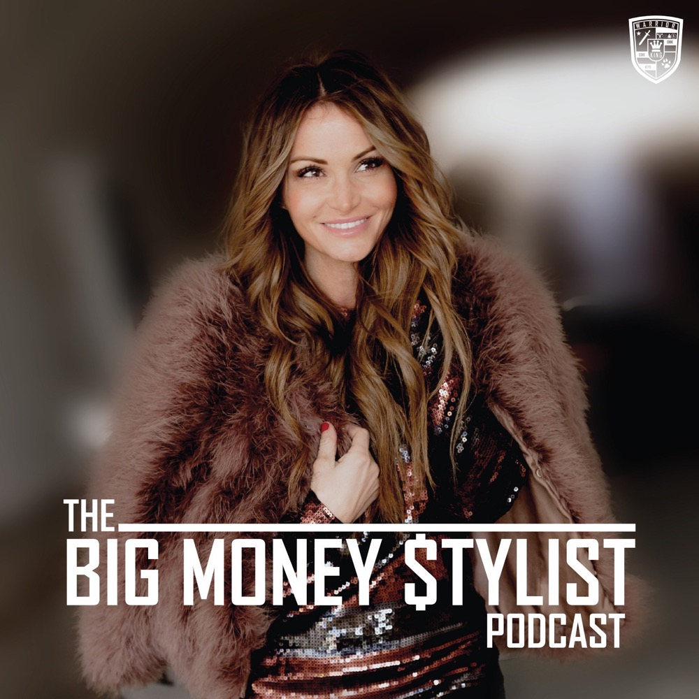Big Money Stylist Podcast