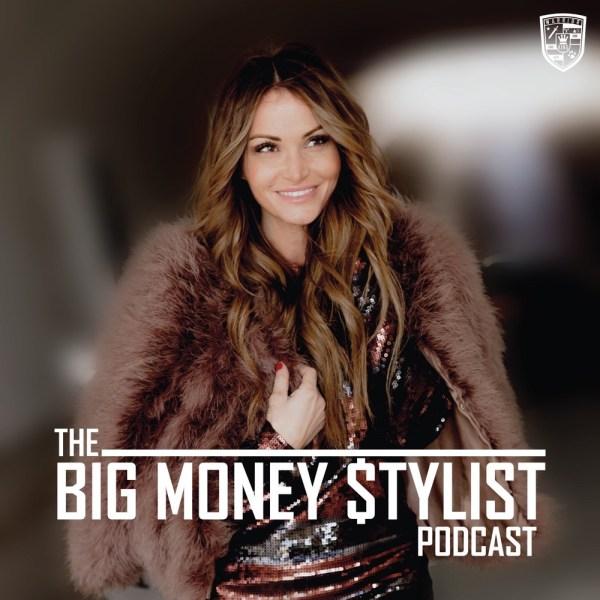 the Big Money Stylist Podcast