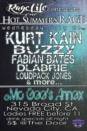 """Wed 7/24 in Nevada City,CA- Hot Summer Night """"Rage Life"""" After Party ft. DLabrie,Kurt Kain,Buzzy"""
