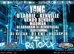 Mon 7/15 in San Jose- Grind & Relax Tour Homecoming show RETOXX Johnny V's ft. DLabrie, YDMC, Madman, Vendo Bender(Soulful Obsession),DJ Abraham & DJ Benofficial