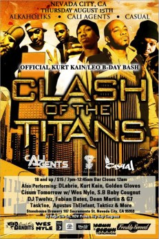 THUR 8/15 in Nevada City,CA- Clash of the Titans Tour 18+ show feat. The Alkaholiks,Cali Agents (Planet Asia & Rosco), Casual(Hiero) + DJ True Justice, DLabrie, Kurt Kain,Golden Gloves,Agustus ThElefant,Task1ne and more at Stonehouse - Leo BDay Bash for Kurt Kain