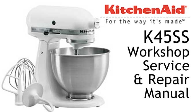 kitchen aid service stainless steel islands kitchenaid repair workshop manuals k45ss manual