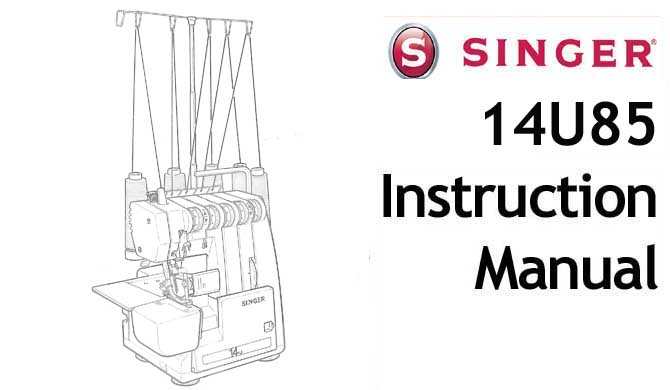 Singer Overlocker Serger Sewing Machine 14U85 User Manual