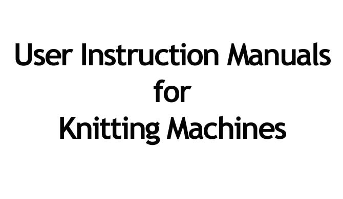 Knitting machine Users Instruction Manuals