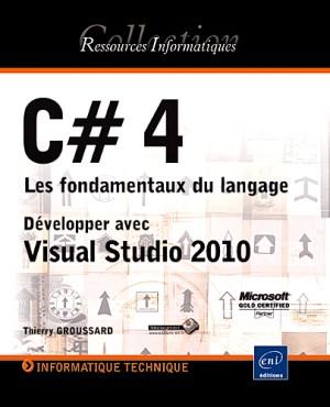 C# 4 Les fondamentaux du langage