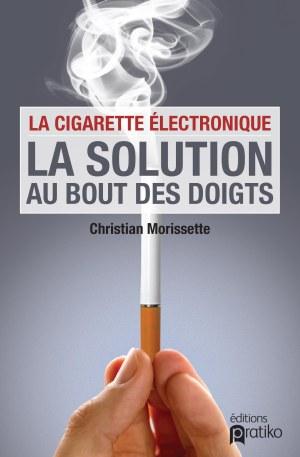 La cigarette électronique – La solution au bout des doigts