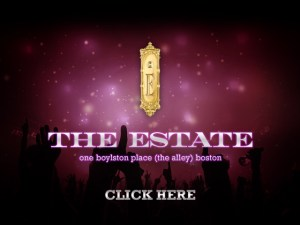 "The Best Djs in the World Play at The Estate."" THE ESTATE BOSTON"