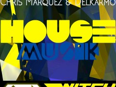 "Chris Marquez & Delkarmo ""House Musik' OUT JULY 30 th"