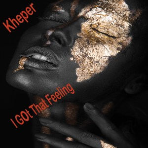 "Funky New House Track by Kheper "" I G0t That Feeling"""